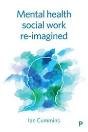 Mental health social work reimagined by Ian Cummins