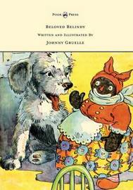 Beloved Belindy - Written and Illustrated by Johnny Gruelle by Johnny Gruelle