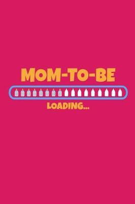 Mom To Be Loading by Kaiasworld Journal Princess Notebook