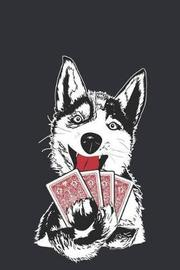 Poker and Huskys by Poker Husky Notebook