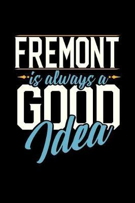 Fremont Is Always a Good Idea by Dennex Publishing