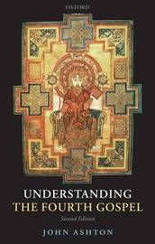 Understanding the Fourth Gospel by John Ashton image