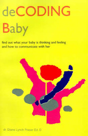 Decoding Baby by Diane Lynch Fraser image