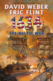 1634: The Baltic War by Eric Flint
