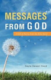 Messages from God by Gayla Dewan Hood
