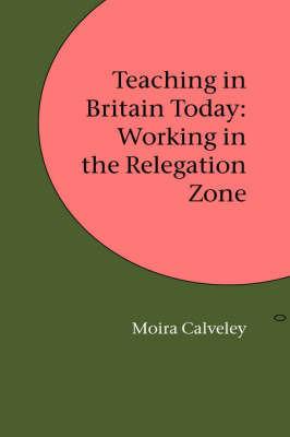 Teaching in Britain Today by Moira Calveley