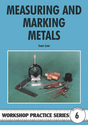 Measuring and Marking Metals by Ivan R. Law image