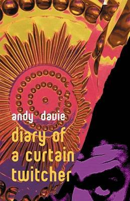 Diary of a Curtain Twitcher by Andy Davie