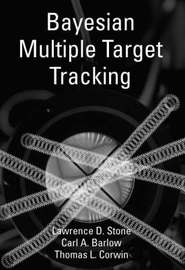 Bayesian Multiple Target Tracking by Lawrence D. Stone