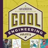 Cool Engineering Projects by Rebecca Felix