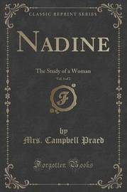 Nadine, Vol. 1 of 2 by Mrs Campbell Praed