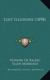 Lost Illusions (1898) by Honore de Balzac