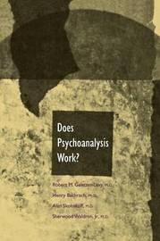 Does Psychoanalysis Work? by Robert M.Galatzer- Levy