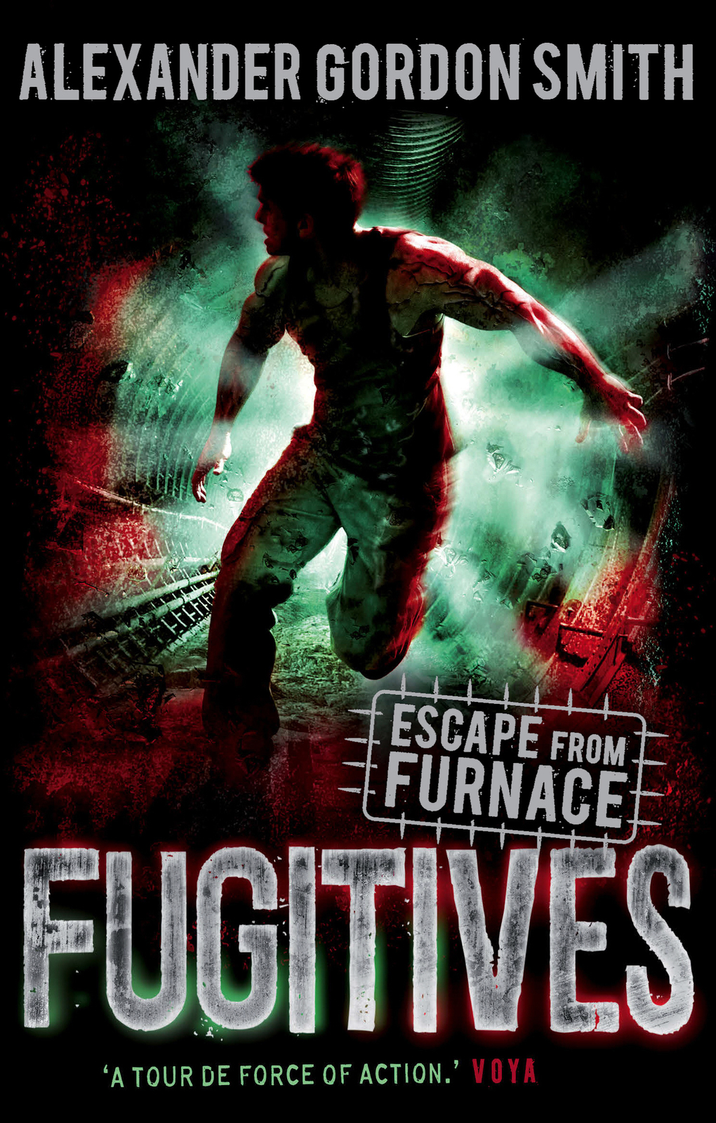 Escape from Furnace 4: Fugitives by Alexander Gordon Smith image