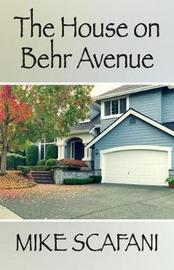 The House on Behr Avenue by Mike Scafani