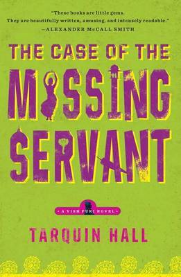 The Case of the Missing Servant by Tarquin Hall