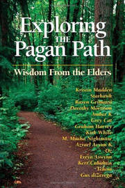 Exploring the Pagan Path by Kristen Madden