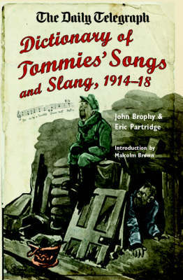 """The """"Daily Telegraph"""", Dictionary of Tommies' Songs and Slang 1914-18 by John Brophy"""