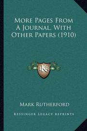 More Pages from a Journal, with Other Papers (1910) by Mark Rutherford