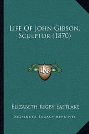 Life of John Gibson, Sculptor (1870) by Elizabeth Rigby Eastlake, Lad