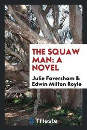 The Squaw Man by Julie Faversham