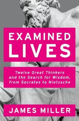 Examined Lives by James Miller image