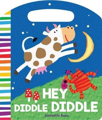 Nursery Rhyme Board Books Hey Diddle Diddle by Jeannette Rowe