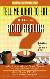 Tell Me What to Eat If I Have Acid Reflux by Elaine Magee