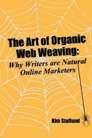 The Art of Organic Web Weaving by Kim Staflund