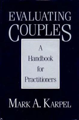Evaluating Couples by Mark A. Karpel