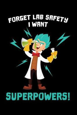 Forget Lab Safety I Want Superpowers by Lab Publishing