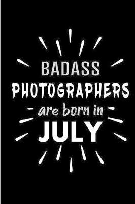 Badass Photographers Are Born In July by Cakes N Candles image