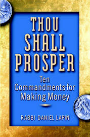 Thou Shall Prosper: Ten Commandments for Making Money by Rabbi Daniel Lapin image