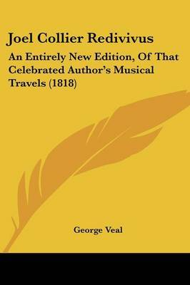 Joel Collier Redivivus: An Entirely New Edition, Of That Celebrated Author's Musical Travels (1818) by George Veal image