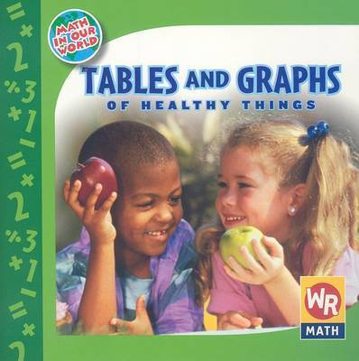 Tables and Graphs of Healthy Things by Joan Freese