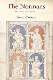 Normans: The History of a Dynasty by David Crouch image