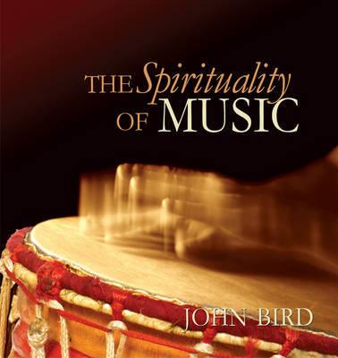 The Spirituality of Music by John Bird