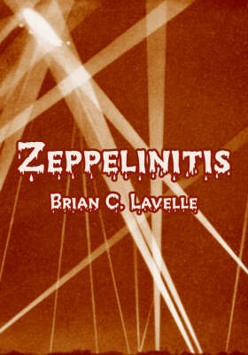 Zeppelinitis by Brian, C. Lavelle