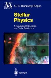 Stellar Physics by G.S. Bisnovatyi-Kogan