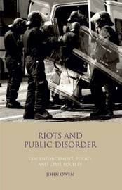 Riots and Public Disorder by John Owen