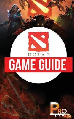 Dota 2 Game Guide by Pro Gamer
