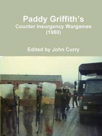 Paddy Griffith's Counter Insurgency Wargames (1980) by John Curry