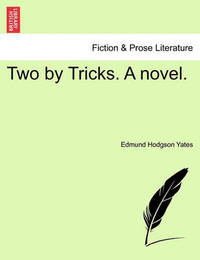 Two by Tricks. a Novel. by Edmund Hodgson Yates