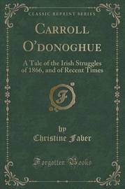 Carroll O'Donoghue by Christine Faber
