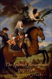 The Spanish Resurgence, 1713-1748 by Christopher Storrs