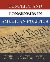 Conflict and Consensus in American Politics by Stephen J Wayne image