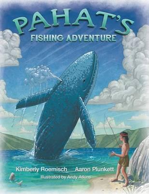 Pahat's Fishing Adventure by Kimberly Roemisch