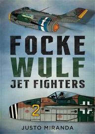 Focke Wulf Jet Fighters by Justo Miranda