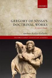 Gregory of Nyssa's Doctrinal Works by Andrew Radde-Gallwitz image