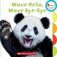 Wave Hello, Wave Bye-Bye by Pamela Chanko